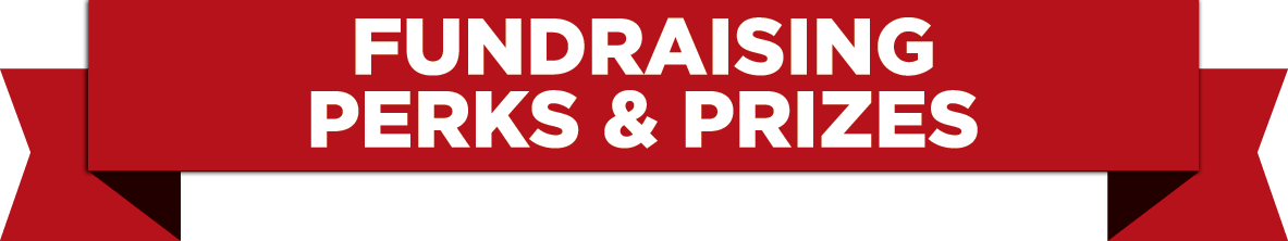 Fundraising Perks & Prizes