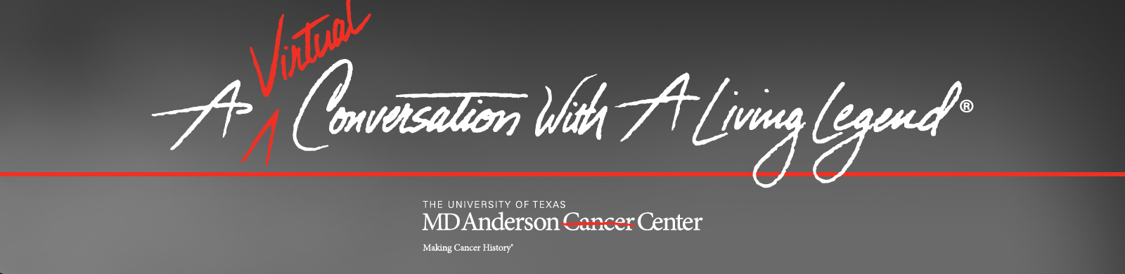 A Virtual Conversation With A Living Legend-The University of Texas-MD Anderson Cancer Center-Making Cancer History
